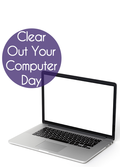 Clear Out Your Computer Day