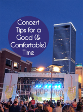 Concert Tips for a Good (& Comfortable) Time