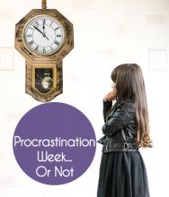 Procrastination Week ... Or Not